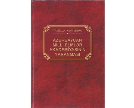 """""""Azərbaycan Milli Elmlər Akademiyasının yaranması"""" adlı monoqrafiya nəşr olunub"""