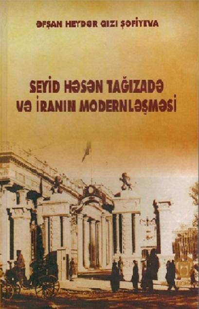 """""""Seyid Həsən Tağızadə və İranın modernləşməsi"""" kitabı işıq üzü görüb"""