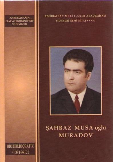 AMEA-nın müxbir üzvü Şahbaz Muradovun biobiblioqrafik göstəricisi çap olunub