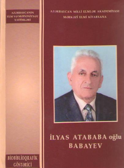 AMEA-nın müxbir üzvü İlyas Babayevin biobiblioqrafik göstəricisi çap olunub