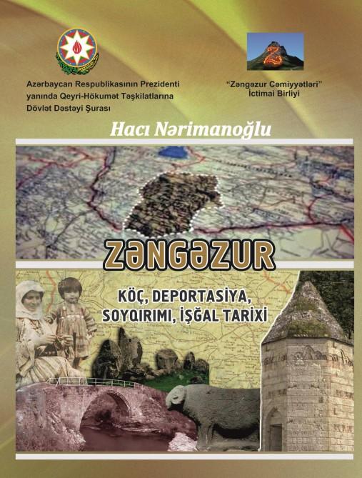 """""""Zəngəzur: köç, deportasiya, soyqırımı, işğal tarixi"""" adlı monoqrafiya nəşr edilib"""