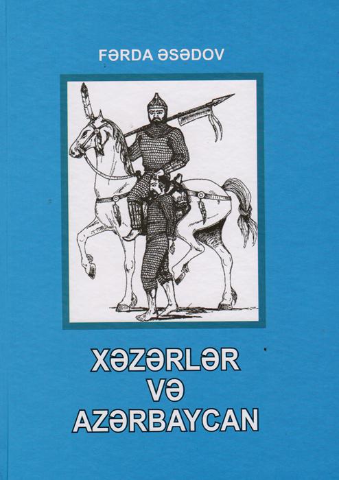"""""""Xəzərlər və Azərbaycan"""" kitabı çapdan çıxıb"""