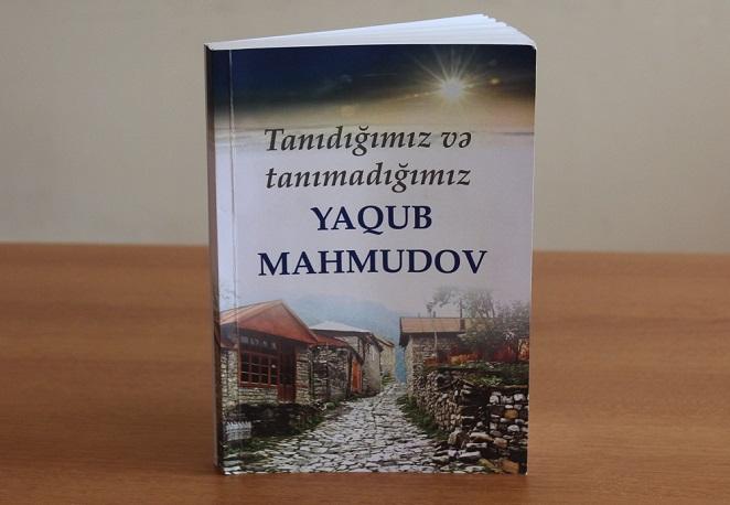 """""""Tanıdığımız və tanımadığımız Yaqub Mahmudov"""" kitabı işıq üzü görüb"""