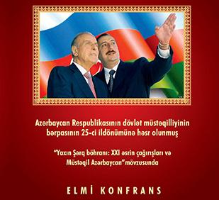 """""""Yaxın Şərq böhranı: XXI əsrin çağırışları və Müstəqil Azərbaycan"""" mövzusunda elmi konfrans"""