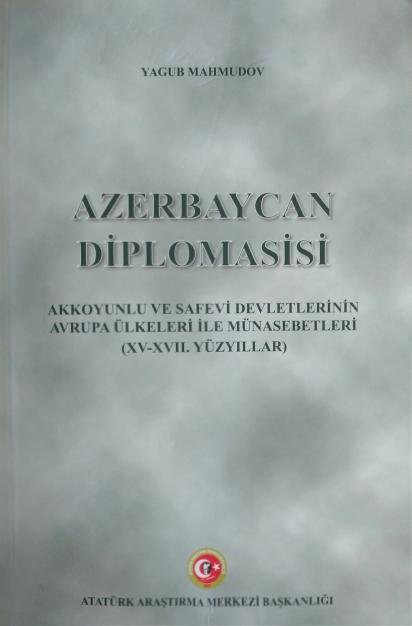 """Akademik Yaqub Mahmudovun """"Azərbaycan diplomatiyası"""" kitabı türk dilində çapdan çıxıb"""